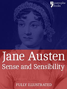 Sense and Sensibility: a Classic by Jane Austen: The Beautifully Reproduced First Illustrated Edition par [Austen, Jane, Thomson, Hugh]
