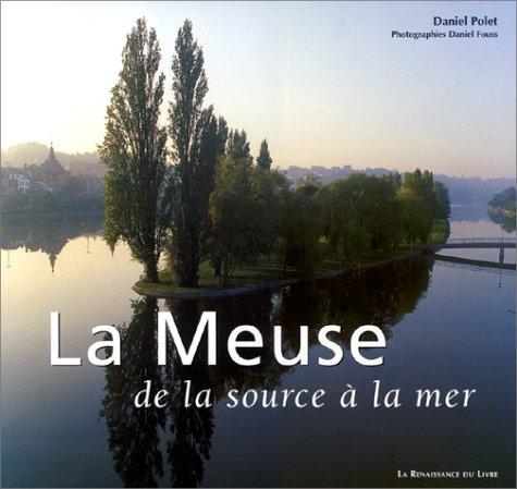 La Meuse de la source à la mer