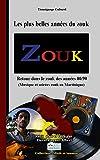 Telecharger Livres Les plus belles annees du Zouk Musique et soirees zouk des annees 80 90 en Martinique (PDF,EPUB,MOBI) gratuits en Francaise