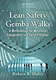 Lean Safety Gemba Walks: A Methodology for Workforce Engagement and Culture Change by Robert B. Hafey (19-Jan-2015) Paperback