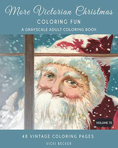 More Victorian Christmas Coloring Fun: A Grayscale Adult Coloring Book (Grayscale Coloring Books, Band 70) (Puzzle Christmas Victorian)