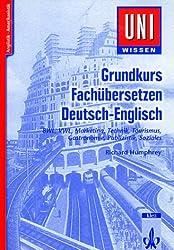 Grundkurs Fachübersetzen Deutsch-Englisch: BWL, VWL, Marketing, Technik, Tourismus, Gastronomie, Publizistik, Soziales