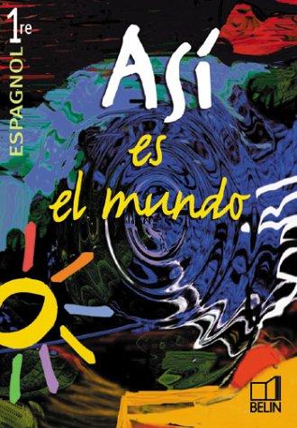 Asi es el mundo : 1re, 2002 (livre de l'élève)