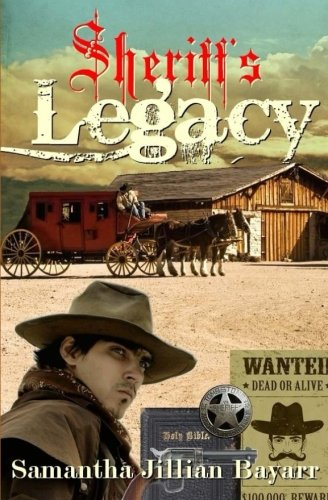 A Sheriff S Legacy Book One Wanted Dead Or Alive Volume 1