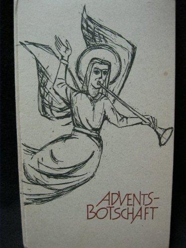 Adventsbotschaft: Kurzandachten für jeden Tag in der Advents- und Weihnachtszeit.