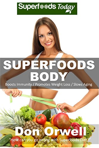 free kindle book Superfoods Body: Over 75 Quick & Easy Gluten Free Low Cholesterol Whole Foods Recipes full of Antioxidants & Phytochemicals (Natural Weight Loss Transformation Book 130)