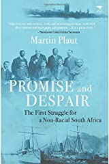 Promise and despair: The first struggle for a non-racial South Africa Paperback