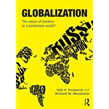 Globalization: The Return of Borders to a Borderless World? by Yale H. Ferguson (2012-03-14)