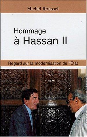 Hommage à Hassan II : Regard sur la modernisation de l'Etat par Michel Rousset
