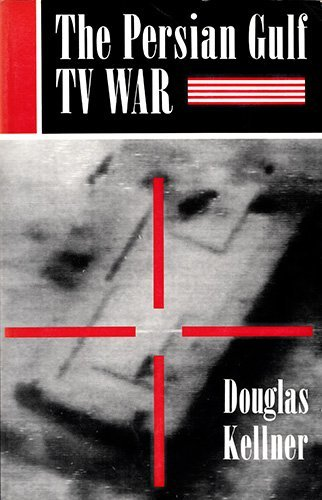 The Persian Gulf TV War (Critical Studies in Communication & in Cultural Industries) by Douglas Kellner (1992-10-31)