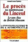 Le procès en contrefaçon du Linceul - Le non-lieu du British Museum (La démonstration scientifique de l'authenticité t. 2)