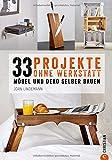 DIY Wohnung: 33 Projekte, die Sie ohne Werkstatt...
