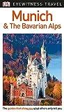 DK Eyewitness Travel Guide Munich and the Bavarian Alps (Eyewitness Travel Guides)