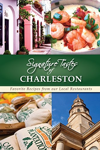 Signature tastes of charleston: favorite recipes from our local restaurants