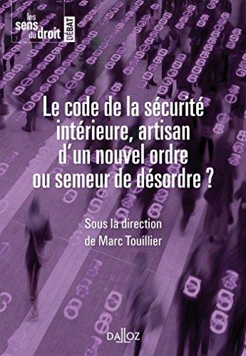 Le code de la sécurité intérieure: artisan d'un nouvel ordre ou semeur de désordre?