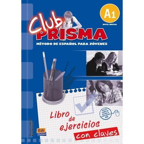 Club Prisma A1: Exercises Book with Answers for Tutor Use (CLUB PRISMA - M??todo de espa??ol para jovenes) by Paula Cerdeira (2007-07-20)