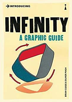 Introducing Infinity: A Graphic Guide (Introducing...) by [Clegg, Brian]