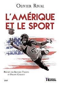 L'Amérique et le sport par Olivier Rival