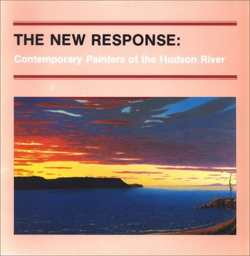 The New Response : Contemporary Painters of the Hudson River (Albany Institute of History and Art)