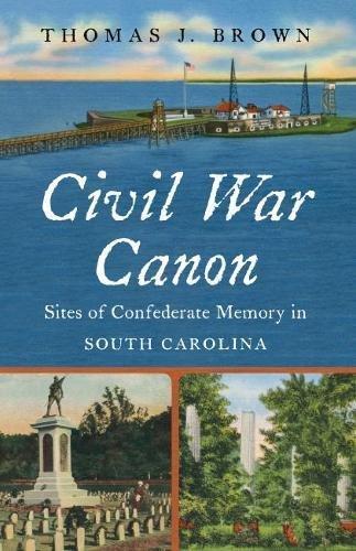 South Carolina Confederate Flag (Civil War Canon: Sites of Confederate Memory in South Carolina (Civil War America))