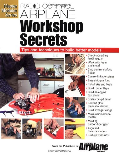 Radio Control Airplane Workshop Secrets (Master Modeler Series)