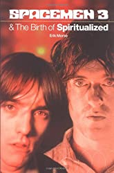 The Dreamweapon: Spacemen 3 and the Birth of Spiritualized