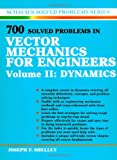 002: 700 Solved Problems In Vector Mechanics for Engineers: Dynamics (Schaum's Solved Problems Series)