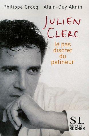 Julien Clerc : Le pas discret du patineu...