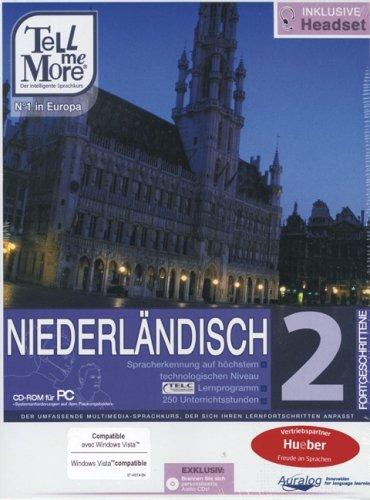 TELL ME MORE(r) - Niederländisch Fortgeschrittene 2: Der umfassende Multimedia-Sprachkurs, der sich...