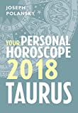 Taurus 2018: Your Personal Horoscope