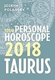 Taurus 2018: Your Personal Horoscope