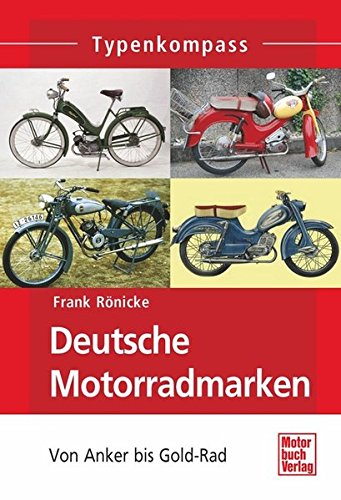 Preisvergleich Produktbild Deutsche Motorradmarken: Wichtige kleine Hersteller  Band 1 (Typenkompass)