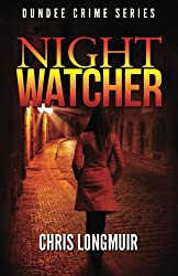 Night Watcher: Dundee Crime Series: Volume 1