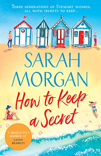 How To Keep A Secret: A fantastic and brilliant feel-good summer read that you won't want to end! by [Morgan, Sarah]