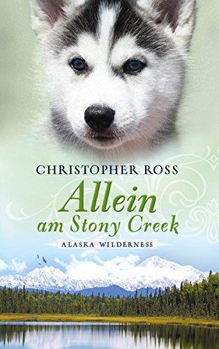 Preisvergleich Produktbild Allein am Stony Creek: Alaska Wilderness