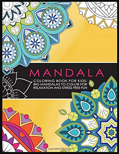 MANDALA  Coloring Book For Kids Big Mandalas To Color For Relaxation And Stress Free Fun: 100 Greatest Mandalas Coloring Book Adult Coloring Book 100 ... Relaxation, Meditation, Happiness and Relief (Kid Mandala)