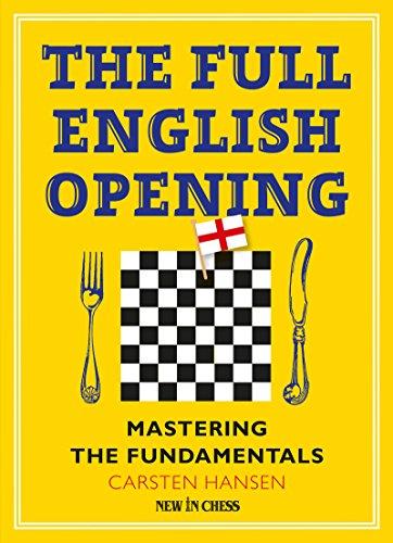 The Full English Opening: Mastering the Fundamentals (English Edition) por Carsten Hansen
