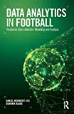 Data Analytics in Football: Positional Data Collection, Modelling and Analysis