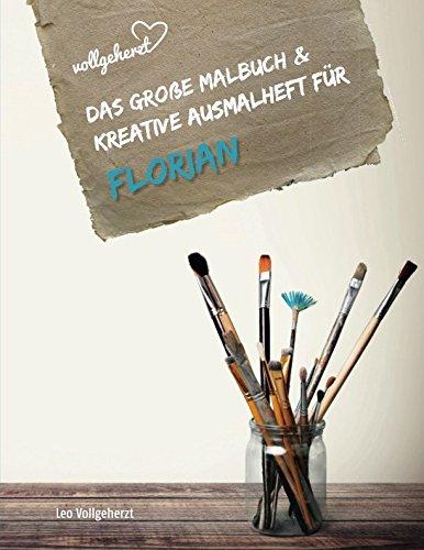 vollgeherzt: Das große Malbuch & kreative Ausmalheft für Florian (vollgeherzt Malbuch)
