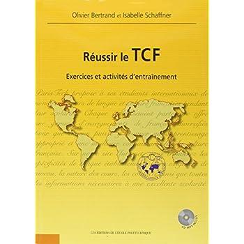 Réussir le TCF: Exercices et activités d'entraînement