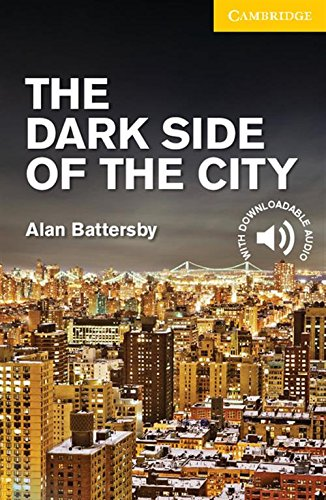 CER2: The Dark Side of the City  Level 2 Elementary/Lower Intermediate (Cambridge English Readers)