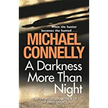 A Darkness More Than Night by Michael Connelly (2009-06-11)