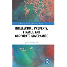 Intellectual Property, Finance and Corporate Governance (Routledge Research in Intellectual Property)