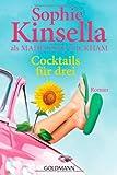 'Cocktails für drei: Roman' von Sophie Kinsella