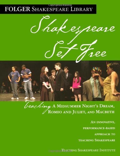 shakespeare-set-free-teaching-romeo-juliet-macbeth-midsummer-night-folger-shakespeare-library-by-obr