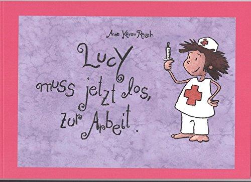 Lucy muss jetzt los zur Arbeit.