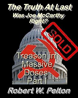 The Truth at Last   Was Joe McCarthy Right?  Traitors In Our Midst
