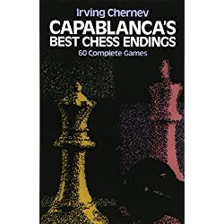 Capablanca's Best Chess Endings: 60 Complete Games (Dover Chess)