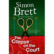 Corpse on the Court, The (A Fethering Mystery Book 14)
