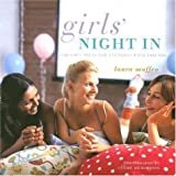 Girls' Night in: Fabulous Ideas for Evenings with Friends by Laura Maffeo (2006-03-04)